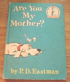 Are You My Mother? 1960 vintage children's book by P.D. Eastman-my favorite book and it made me so anxious.