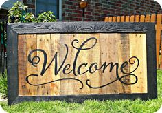 Love this Pallet Board Welcome Sign. Like the darker stained wood as a frame.
