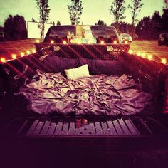 Have a candle lit date in the bed of my truck ...