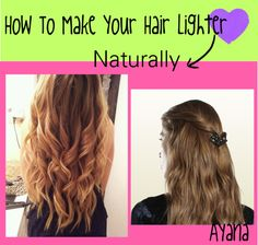 How To Naturally Make Your Hair Blonder