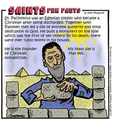 Saint of the Day: St. Pachomiusi . May 9, 2013