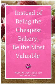 Don't try to be the cheapest bakery, focus on being the best. Having a better product, better service, and better understanding of your clients needs are all ways to add value. #bakerybusiness #homebakery Bakery Business Plan, Baking Business, Catering Business, Cake Business, Business Advice, Business Planning, Online Business, Home Baking, Baking Tips