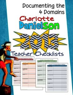 Charlotte Danielson 2013 Teacher Checklists: Documenting The Four Domains. *2013 Danielson Framework now updated with new language added to emphasize the CCSS*