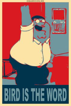 Bird is the word Peter Griffin, Tv Series, Bird, Humor, Quotes, Movie Posters, Quotations, Birds, Humour