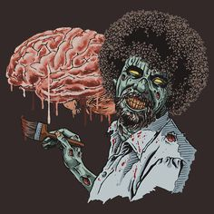 Zombie Bob Ross!!!! No Way! And then you paint the tiny little pieces of the brain...