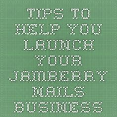 Tips to Help You Launch Your Jamberry Nails Business