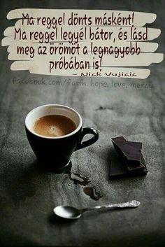 Légy bátor!  #kave #finomkave #mindenkikavezik #barista #egeszseg #coffee #coffeefriends #coffeelovers #idézetek #kávésidézetek