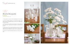 Just small glass vases and white chrysanthemums...simple and refreshing