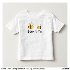 Sister To Be - Baby bees fun tee Personalize it