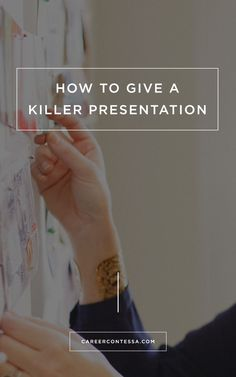 Big presentation on the horizon? Here are the best ways to get your message across so you can inform and persuade for the better. | CareerContessa.com
