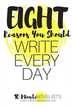 Eight Reasons You Should Write Every Day – 10 Minute Novelists Writing Topics, Writing Characters, Writing Quotes, Writing Advice, Writing Help, Writing A Book, Writing Prompts, Writing Ideas, Write Every Day