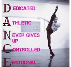 You have to be every one of those things to be a dancer. So next time you meet a dancer, appreciate him or her.