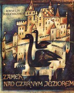 """""""Zamek nad CzarnymJeziorem"""" - Dobkiewiczowa Kornelia, Uszacka Maria"""