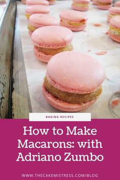 Tips and tricks learned from expert Pastry Chef Adriano Zumbo at his macaron workshop.