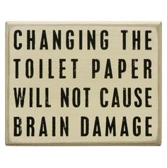 Toilet Paper Box Sign - I need to hang this in my house