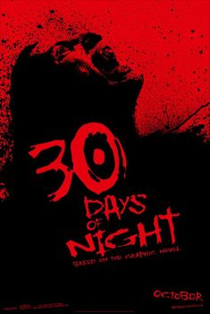 30 Days of Night (2007)  Bloodthirsty vampires descend upon an Alaskan town