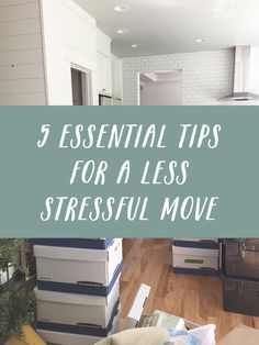 5 Essential Tips for a less stressful move.