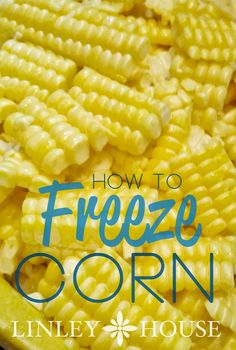 The Linley House : How to Freeze Corn