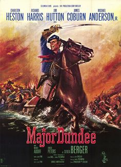 Major Dundee is a film directed by Sam Peckinpah with Charlton Heston, Richard Harris, James Coburn, Jim Hutton, . Old Film Posters, Classic Movie Posters, Cinema Posters, Movie Poster Art, Classic Movies, Western Film, Old Western Movies, Old Movies, Vintage Movies