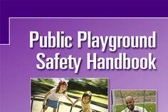 Public Playground Safety Handbook – CPSC Playground Safety, Public