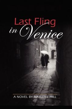 Last Fling in Venice >> having a lot of fun reading this sexy book just published by my friend Marlene...now out in paperback....