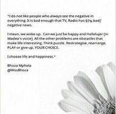 #BhozaMphela  #BhozaSays #word  #thoughts #truth #life #positive @MissBhoza Just Be Happy, Wake Up, My Life, Positivity, Mood, Thoughts, Motivation, Optimism, Ideas