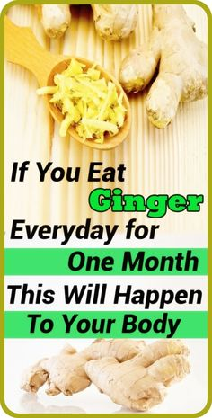 If You Eat Ginger Everyday for One Month, This Will Happen To Your Body