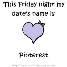 Friday Night With Pinterest lol