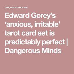 Edward Gorey's 'anxious, irritable' tarot card set is predictably perfect  |  Dangerous Minds