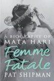 Mata Hari - Femme Fatale