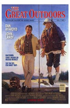 The Great Outdoors is a 1988 American comedy film starring Dan Aykroyd and John Candy