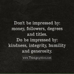Positive quotes          • Impressed • Kindness • Money • Positive Quotes • Thinkpozitive            — thinkpozitiv:   Don't Be Impressed ByMoney  ...