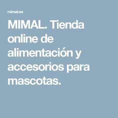 MIMAL. Tienda online de alimentación y accesorios para mascotas.