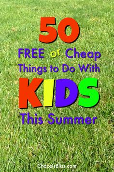 Your kids will not be bored with these ideas of free or cheap things to do with kids this summer!