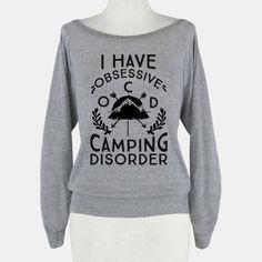 I Have O.C.D. Obsessive Camping... | T-Shirts, Tank Tops, Sweatshirts and Hoodies | HUMAN $35