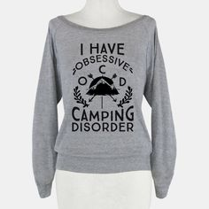 I Have O.C.D. Obsessive Camping... | T-Shirts, Tank Tops, Sweatshirts and Hoodies | HUMAN $35