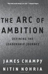 O que os alunos de Harvard leêm sobre liderança | | The Arc of Ambition de James Champy e Nitin Nohria