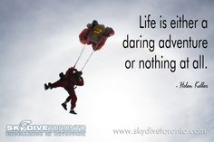 """Life is either a daring adventure or nothing at all"" All Or Nothing, Dares, Things I Want, Adventure, Motivation, Movies, Movie Posters, Life, Film Poster"