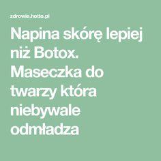 Napina skórę lepiej niż Botox. Maseczka do twarzy która niebywale odmładza Anti Aging, Photoshop