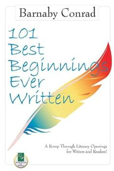 101 Best Beginnings Ever Written: Great Ways to Jump-start Your Stories to Grab Readers, Agents & Publishers Morning Inspiration, Music Games, Your Story, Books To Read, Acting, Novels, Reading, Plays, Writers