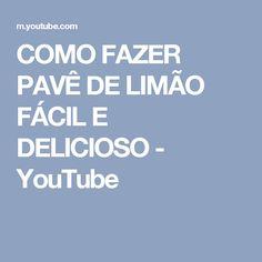 COMO FAZER PAVÊ DE LIMÃO FÁCIL E DELICIOSO - YouTube