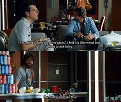 Pants at a time like this? - The Hangover Hangover Movie Quotes, Movie Memes, Movie Songs, Funny Movies, Funny Me, Great Movies, Hilarious, Funny Stuff, Humor