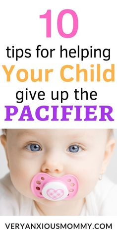 10 tips for Helping Your Child Give Up the Pacifier, 10 Tips for Helping Your Child Give Up The Binky or Pacifier, How do I wean my child off the pacifier, When Should You Take Away The Binky, binky fairy, bye bye binky #weanpacifier #weanbinky #byebyebinky