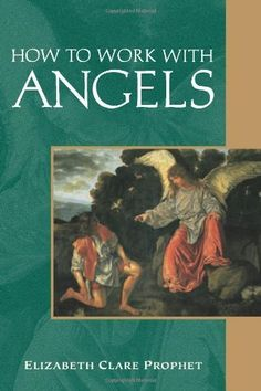 How To Work With Angels (Pocket Guides to Practical Spirituality) by Elizabeth Clare Prophet, http://www.amazon.com/dp/0922729417/ref=cm_sw_r_pi_dp_clq-pb0041RDE