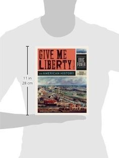 Give Me Liberty!: An American History (Third Edition)