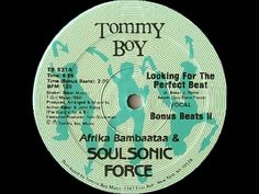 Afrika Bambaataa & The Soul Sonic Force Looking For The Perfect Beat - Break, Electronic Dance Music  *posted Hip Hop Fusion