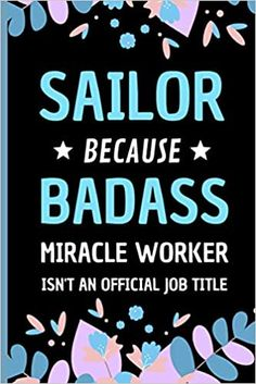 Sailor Because Badass Miracle Worker Isn't An Official Job Title: Funny Notebook Gift for Sailors- Adorable Journal Present for Men and Women: Press, Sweetish Taste: 9798558414585: Amazon.com: Books Book Club Books, New Books, Transportation Jobs, Gifts For Sailors, Presents For Men, Job Title, Journal Notebook, Book Recommendations, Badass