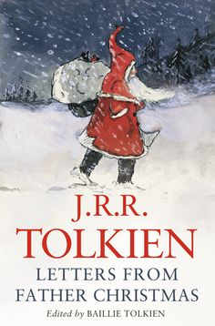 J.R.R. Tolkien - Letters From Father Christmas. hmm...never heard of this!