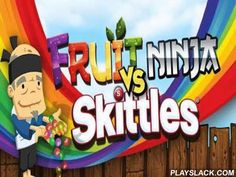 Fruit Ninja Vs Skittles  Android Game - playslack.com , Fruit Ninja vs Skittles   loved by all Fruit Ninja joined  with Skittles. You are waited for by brand-new fruit and a set of varicoloured sweets. separate an elegance and elude flying bombs.