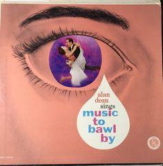 Alan Dean, Music to Bawl By (1956) Panama  – ALP-1014